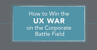 How to Win the UX War on the Corporate Battle Field