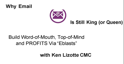 Why Email Is Still King: Building Word of Mouth and Stay Top of Mind with Email