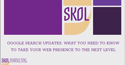 Google Search Updates: What You Need to Know to Take Your Web Presence to the Next Level