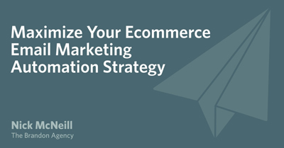 Maximize Your Ecommerce Email Marketing Automation Strategy