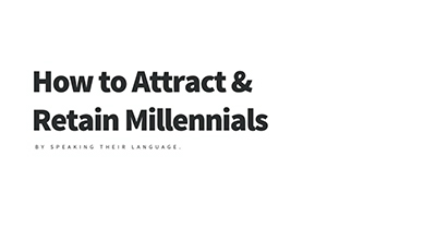 Attract and Retain Millennials by Speaking Their Language