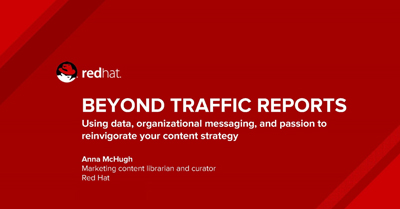 Beyond Traffic Reports: Using Data, Organizational Messaging, and Passion to Reinvigorate Your Content Strategy