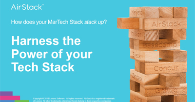 How Does Your Martech Stack Stack up? Harness the Power of Your Tech Stack