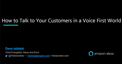 How to Talk to Your Customers in a Voice First World