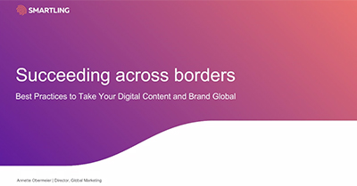 Succeeding Across Borders: Best Practices to Take Your Digital Content and Brand Global