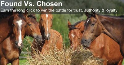 Found vs. Chosen: Earning the Long Click to Win the War for Trust, Authority & Loyalty