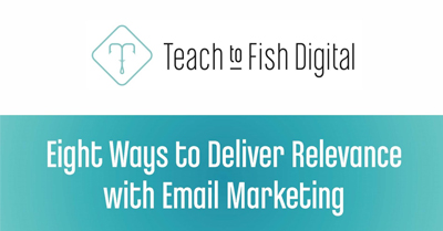 Better Than The Newsletter: Eight Ways to Deliver Relevance with Email Marketing