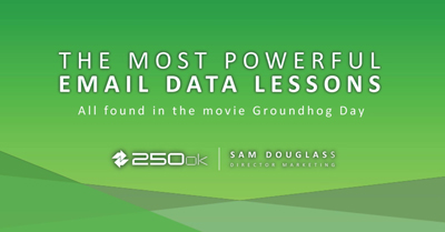 The Most Powerful Email Data Lessons Can be Found in the Movie Groundhog Day