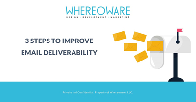 3 Steps To Improve Email Deliverability