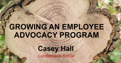 Building and Growing an Employee Advocacy Program