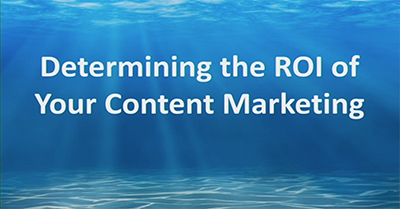 Determining the ROI of Your Content Marketing