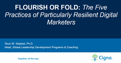 Flourish or Fold: The Five Practices of Particularly Resilient Digital Marketers
