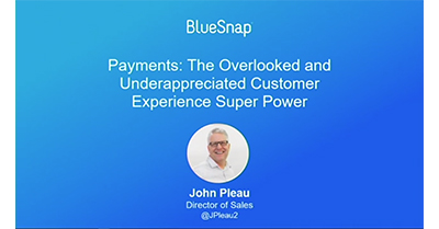 Payments: The Overlooked and Underappreciated Customer Experience Super Power
