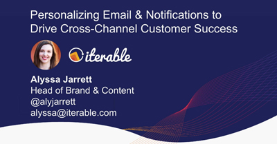 Personalizing Emails and Notifications to Drive Customer Success