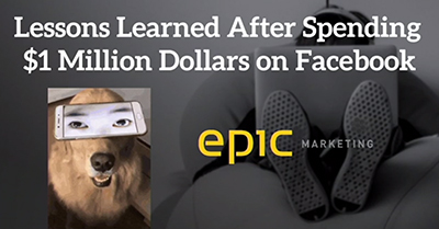 Why Your Facebook Ads Keep Failing: Lessons Learned From Spending Over $1 Million Dollars in FB Ads