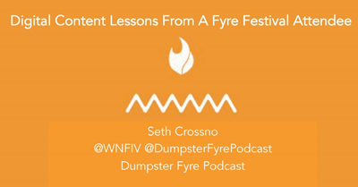 Digital Content Lessons From a Fyre Festival Attendee