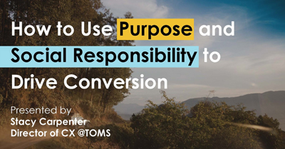 How to Use Purpose and Social Responsibility to Drive Conversion