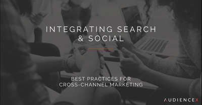 Six Steps to Elevate Your Search & Social Campaigns