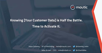 Knowing [Your Customer Data] is Half the Battle. Time to Activate It.