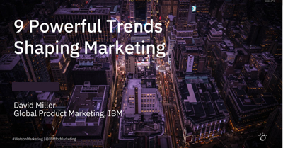 9 Powerful Trends Shaping Marketing