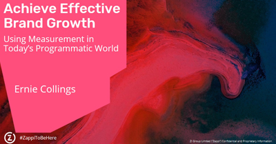 Achieve Effective Brand Growth Using Measurement in Today's Programmatic World