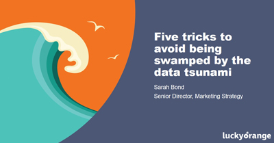 Avoid Being Swamped by the Data Tsunami – Create Actionable Insights Instead