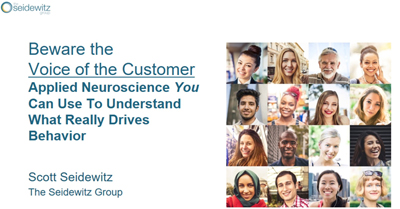 Beware the Voice of the Customer: Applied Neuroscience You Can Use to Understand What Really Drives Behavior