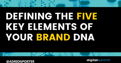 Defining the 5 Key Elements of your Brand DNA
