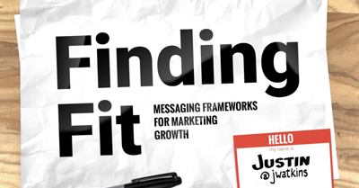 Finding Fit: Messaging Frameworks for Marketing Growth