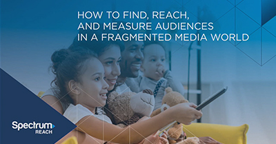 How to Find, Reach and Measure Audiences in a Fragmented Media World