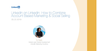 LinkedIn on LinkedIn: How to Combine Account Based Marketing and Social Selling