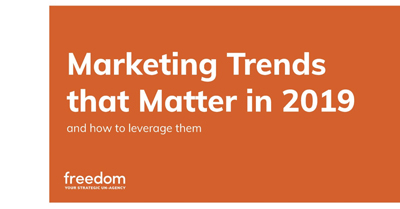 Marketing Trends that Matter in 2019—and How to Leverage Them