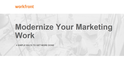 Modernize Your Marketing Work: 4 Simple Ways to Get More Done