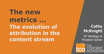 The New Metrics – The Evolution of Attribution in the Content Stream