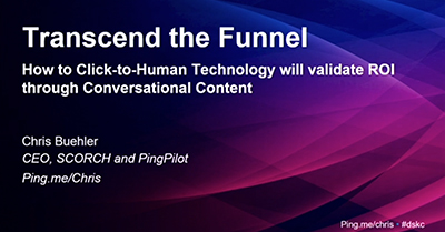 Transcend the Funnel: How Click-to-Human Technology Will Validate ROI Through Conversational Content