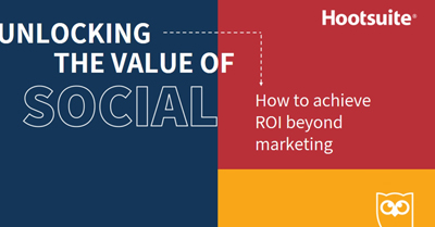 Unlocking the Value of Social – How to Achieve ROI Beyond Marketing