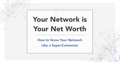 Your Network is Your Net-Worth: How to Grow Your Social Capital Like a Super-Connector