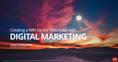 Creating a Win for the Enterprise with Digital Marketing: Connecting Value to Your Customer