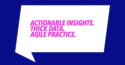 Gain Actionable Insights From Thick Data Using an Agile Insights Practice