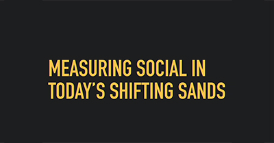 Measuring Social in Today's Shifting Sands