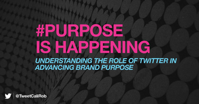 #Purpose is Happening. Understanding the Role of Twitter in Advancing Brand Purpose