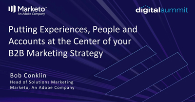Putting Experiences, People and Accounts at the Center of Your B2B Marketing Strategy