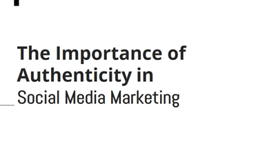The Importance of Authenticity in Social Media Marketing