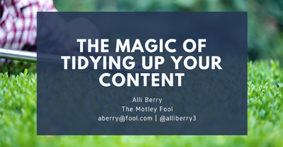 The Magic of Tidying Up Your Content: How to Declutter Your Website to Grow and Spark Joy