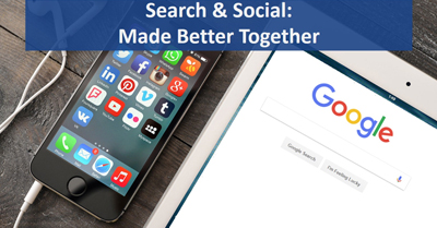 Three Genius Ways to Make Your Search and Social Campaigns Work Better Together