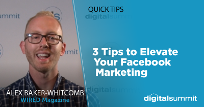 3 Tips to Elevate Your Facebook Marketing