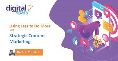 Strategic Content Marketing – How to do more with less