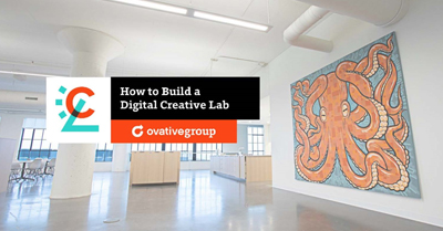 How to Build a Digital Creative Lab to Optimize Media Performance