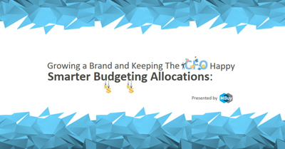 Smarter Media Budget Allocations: Growing a Brand and Keeping The CFO Happy