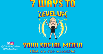 7 Tips to Level Up your Social Content (Bonus: They Also Make It Accessible)